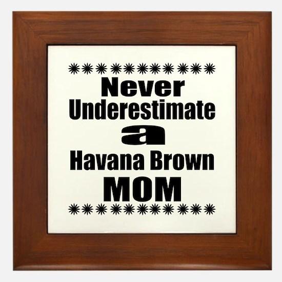 Never Underestimate Havana Brown Desig Framed Tile