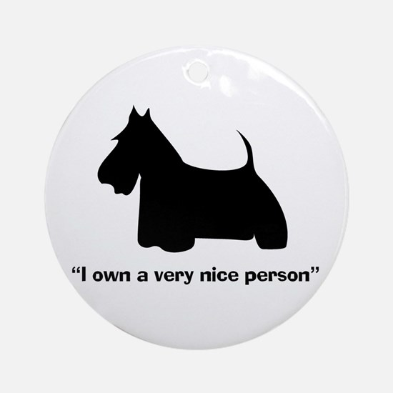 I OWN A VERY NICE PERSON Ornament (Round)