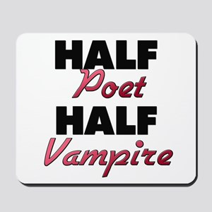 Half Poet Half Vampire Mousepad