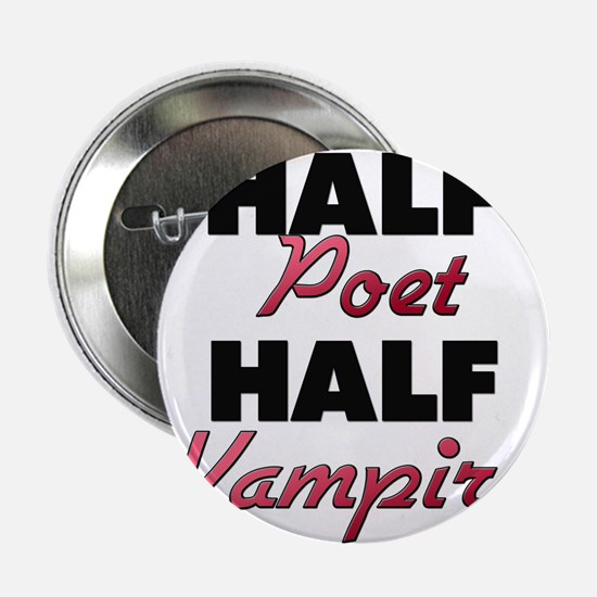 "Half Poet Half Vampire 2.25"" Button"