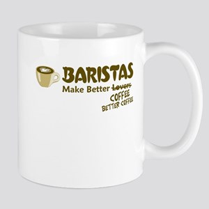 Baristas Make Better Coffee Mugs