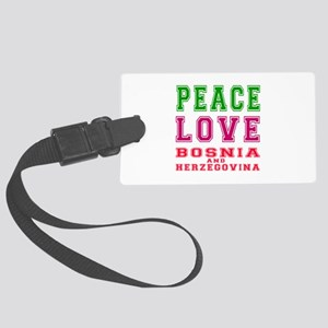 Peace Love Bosnia and Herzegovina Large Luggage Ta