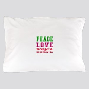 Peace Love Bosnia and Herzegovina Pillow Case