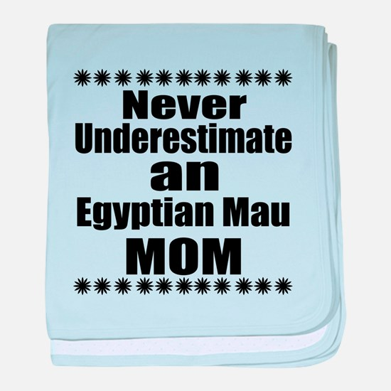 Never Underestimate egyptian mau Desi baby blanket