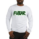 FUBAR ver3 Long Sleeve T-Shirt