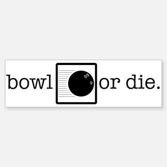 bowl or die. Bumper Bumper Stickers