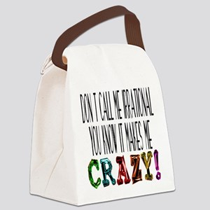 Don't Call Me Irrational... Canvas Lunch Bag