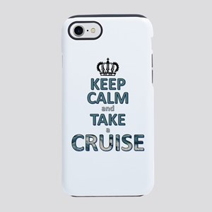 keep calm & cruise iPhone 7 Tough Case