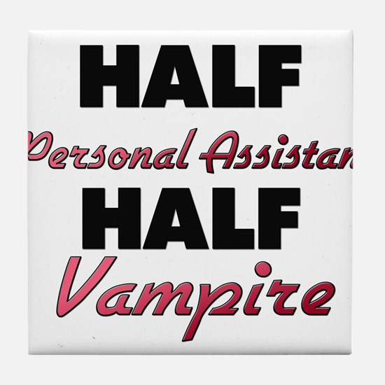 Half Personal Assistant Half Vampire Tile Coaster