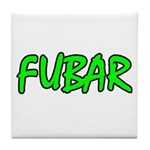 FUBAR ver4 Tile Coaster