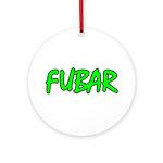FUBAR ver4 Ornament (Round)