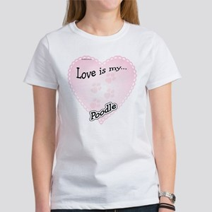 Love is my Poodle Women's T-Shirt