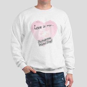 Love is my Portugese Water Dog Sweatshirt