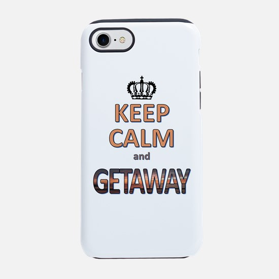 keep calm & getaway iPhone 7 Tough Case