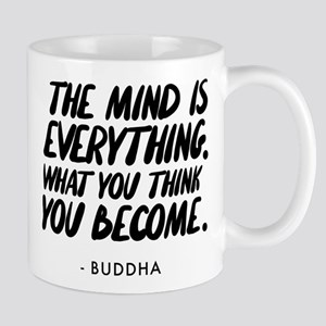 Buddha Quote The Mind Is Everyth 11 oz Ceramic Mug