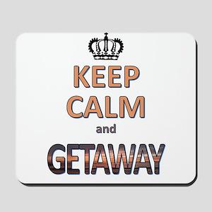 keep calm & getaway Mousepad