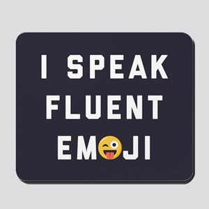 I Speak Fluent Emoji Mousepad