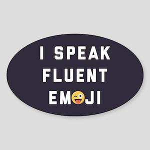 I Speak Fluent Emoji Sticker (Oval)