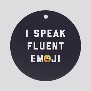 I Speak Fluent Emoji Round Ornament