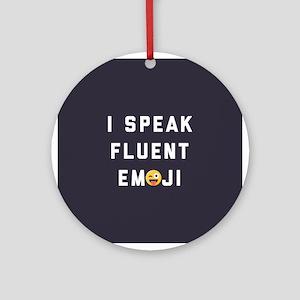 I Speak Fluent Emoji Round Ornament