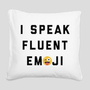 I Speak Fluent Emoji Square Canvas Pillow
