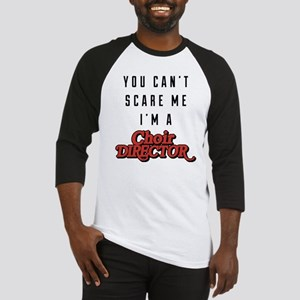 You Can't Scare Me I'm A Choir Direct Baseball Tee