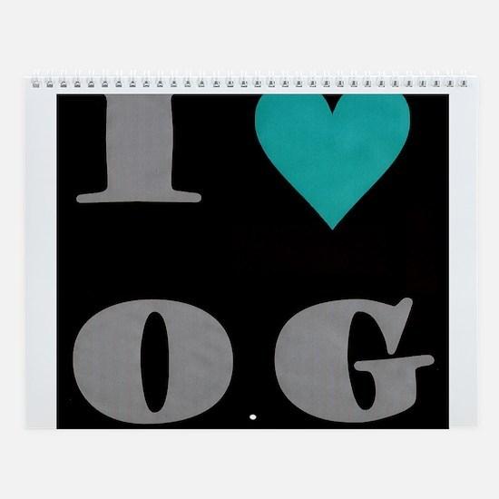 I Love O G Wall Calendar