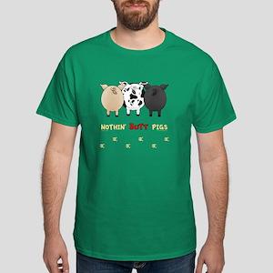Nothin' Butt Pigs Dark T-Shirt