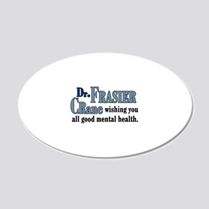 Frasier Good Mental Health Quote 20x12 Oval Wall D