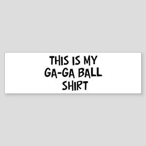 My Ga-Ga Ball Bumper Sticker
