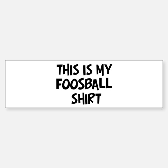 My Foosball Bumper Bumper Bumper Sticker