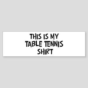 My Table Tennis Bumper Sticker
