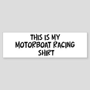 My Motorboat Racing Bumper Sticker