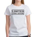Limited Time Offer Women's T-Shirt