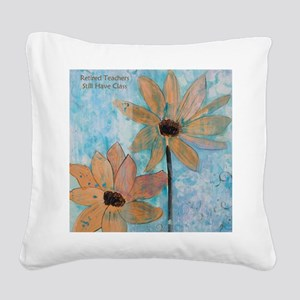 Retired Teachers Bright SIde Square Canvas Pillow