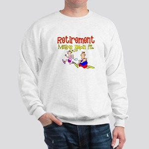 Retirement Fun:-) Sweatshirt