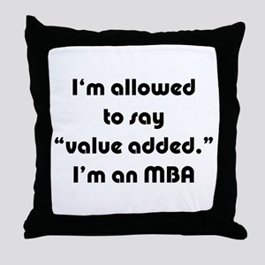 Value Added MBA Throw Pillow