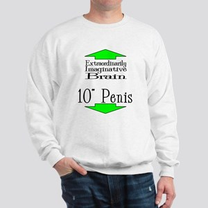 10 Inches and a Brain Sweatshirt