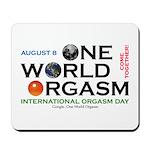 One World Orgasm - mousepad