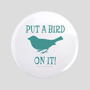 "Put A Bird On It 3.5"" Button"