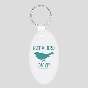 Put A Bird On It Aluminum Oval Keychain