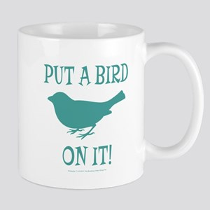 Put A Bird On It Mug