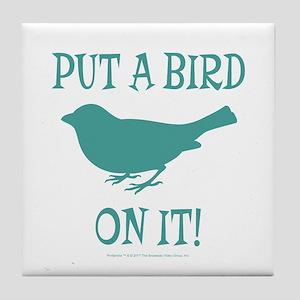 Put A Bird On It Tile Coaster