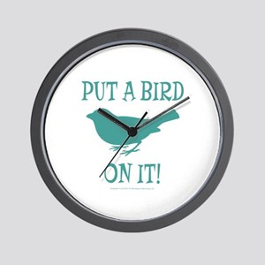 Put A Bird On It Wall Clock