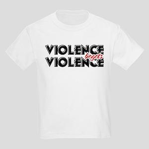 Violence Begets Violence Kids T-Shirt