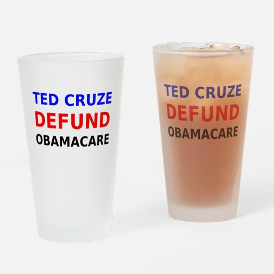 Ted Cruze Defund ObamaCare Drinking Glass