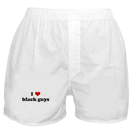 I Love black guys Boxer Shorts