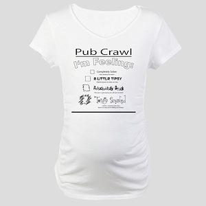 pubcrawl_back Maternity T-Shirt