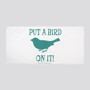 Put A Bird On It Beach Towel