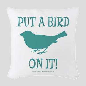 Put A Bird On It Woven Throw Pillow